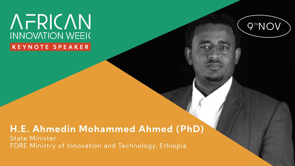 Dr. Ahmedin Mohammed Ahmed (PhD), State Minister for the ICT and Digital Transformation Sector of the Federal Democratic Republic of Ethiopia. African Innovation Week 2020