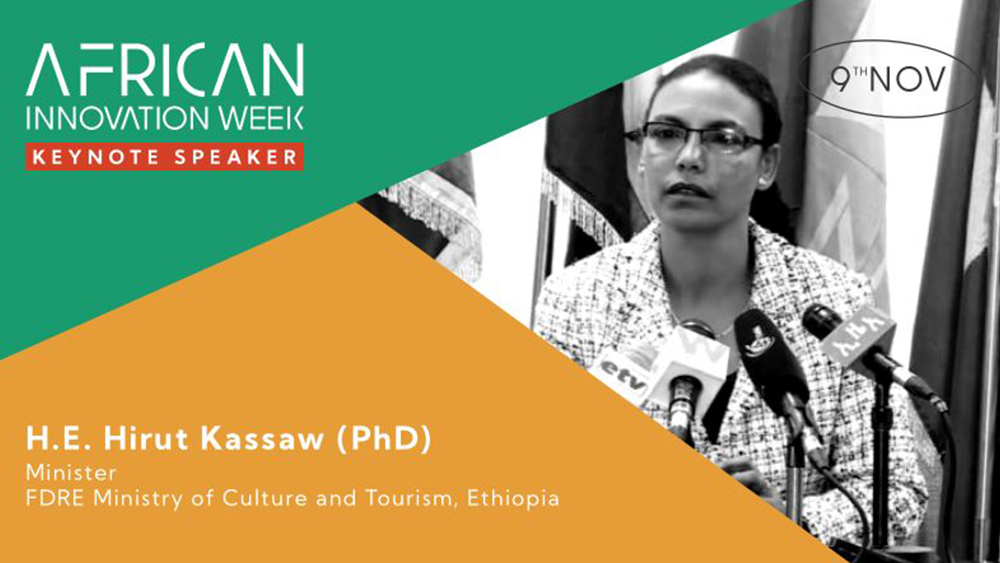 H.E. Dr. Hirut Kassaw, Minister of Culture and Tourism of the Federal Democratic Republic of Ethiopia.African Innovation Week 2020